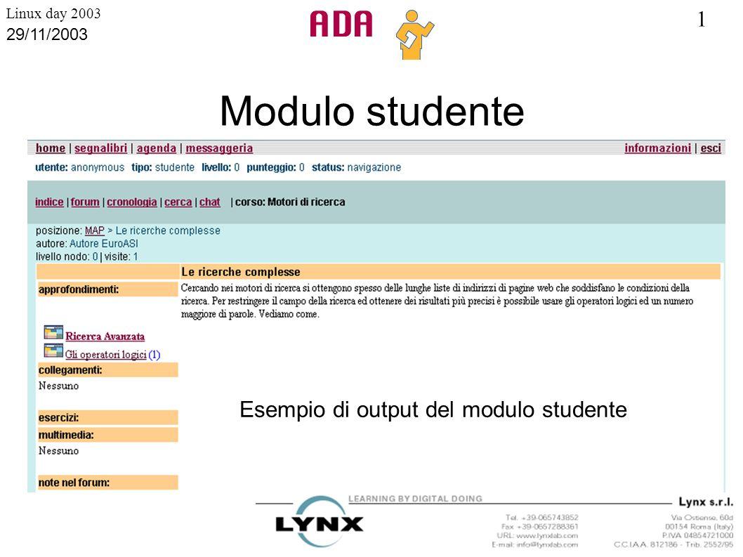 1 Linux day 2003 29/11/2003 Modulo studente Esempio di output del modulo studente