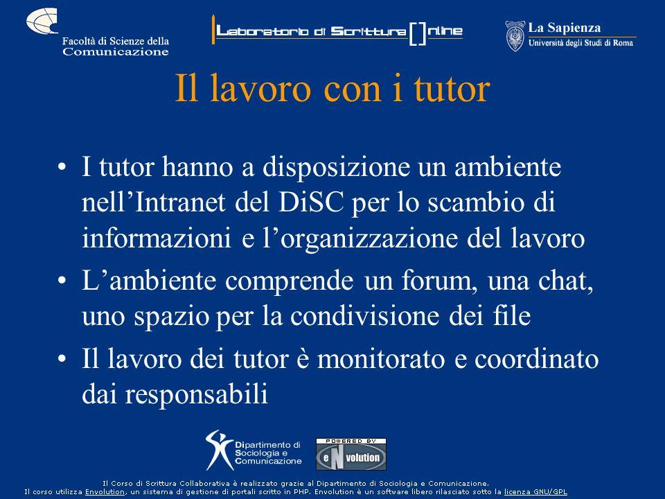 Il lavoro con i tutor I tutor hanno a disposizione un ambiente nellIntranet del DiSC per lo scambio di informazioni e lorganizzazione del lavoro Lambi