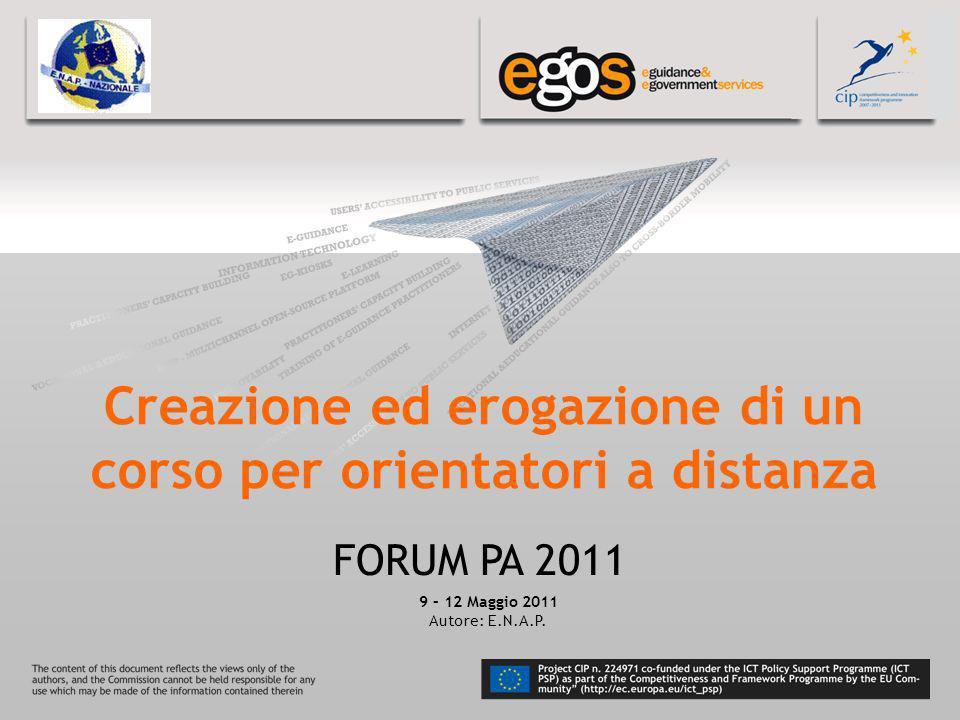 YOUR LOGO HERE Creazione ed erogazione di un corso per orientatori a distanza FORUM PA 2011 9 – 12 Maggio 2011 Autore: E.N.A.P.
