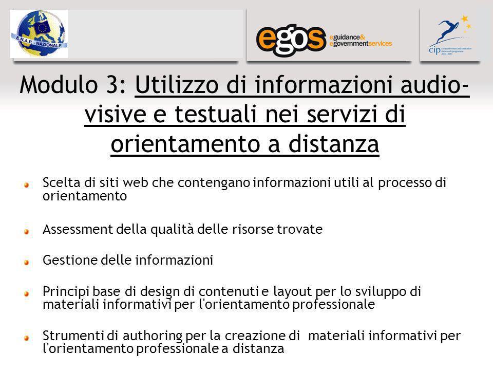 Modulo 3: Utilizzo di informazioni audio- visive e testuali nei servizi di orientamento a distanza Scelta di siti web che contengano informazioni util