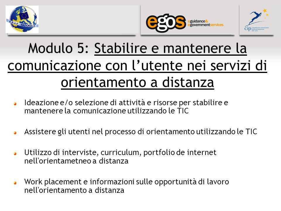 Modulo 5: Stabilire e mantenere la comunicazione con lutente nei servizi di orientamento a distanza Ideazione e/o selezione di attività e risorse per