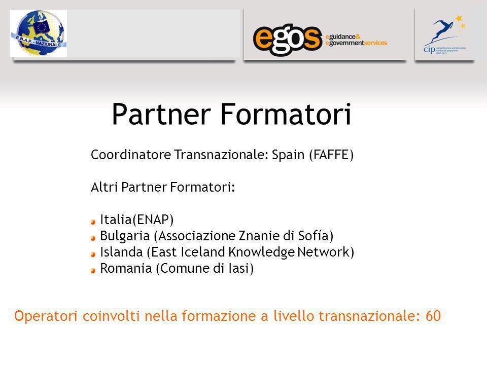 Partner Formatori Coordinatore Transnazionale: Spain (FAFFE) Altri Partner Formatori: Italia(ENAP) Bulgaria (Associazione Znanie di Sofía) Islanda (East Iceland Knowledge Network) Romania (Comune di Iasi) Operatori coinvolti nella formazione a livello transnazionale: 60