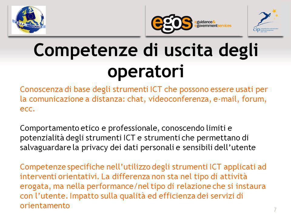 YOUR LOGO HERE 77 Competenze di uscita degli operatori Conoscenza di base degli strumenti ICT che possono essere usati per la comunicazione a distanza: chat, videoconferenza, e-mail, forum, ecc.