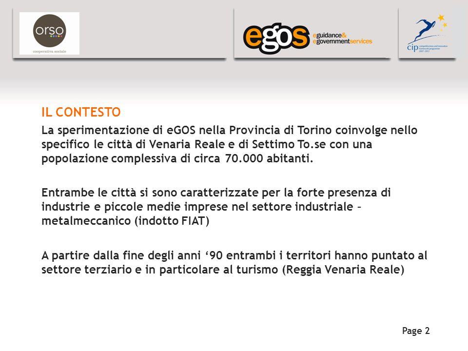 YOUR LOGO HERE IL CONTESTO La sperimentazione di eGOS nella Provincia di Torino coinvolge nello specifico le città di Venaria Reale e di Settimo To.se