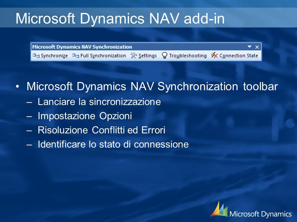 Microsoft Dynamics NAV add-in Microsoft Dynamics NAV Synchronization toolbar –Lanciare la sincronizzazione –Impostazione Opzioni –Risoluzione Conflitti ed Errori –Identificare lo stato di connessione