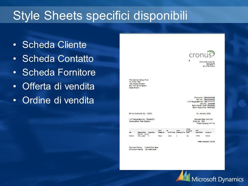 Style Sheets specifici disponibili Scheda Cliente Scheda Contatto Scheda Fornitore Offerta di vendita Ordine di vendita