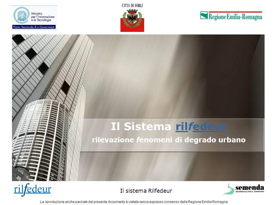 La riproduzione anche parziale del presente documento è vietata senza espresso consenso della Regione Emilia Romagna Il sistema Rilfedeur Il Sistema r