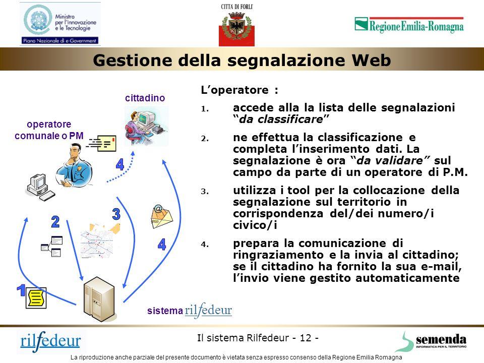 La riproduzione anche parziale del presente documento è vietata senza espresso consenso della Regione Emilia Romagna Il sistema Rilfedeur - 12 - opera