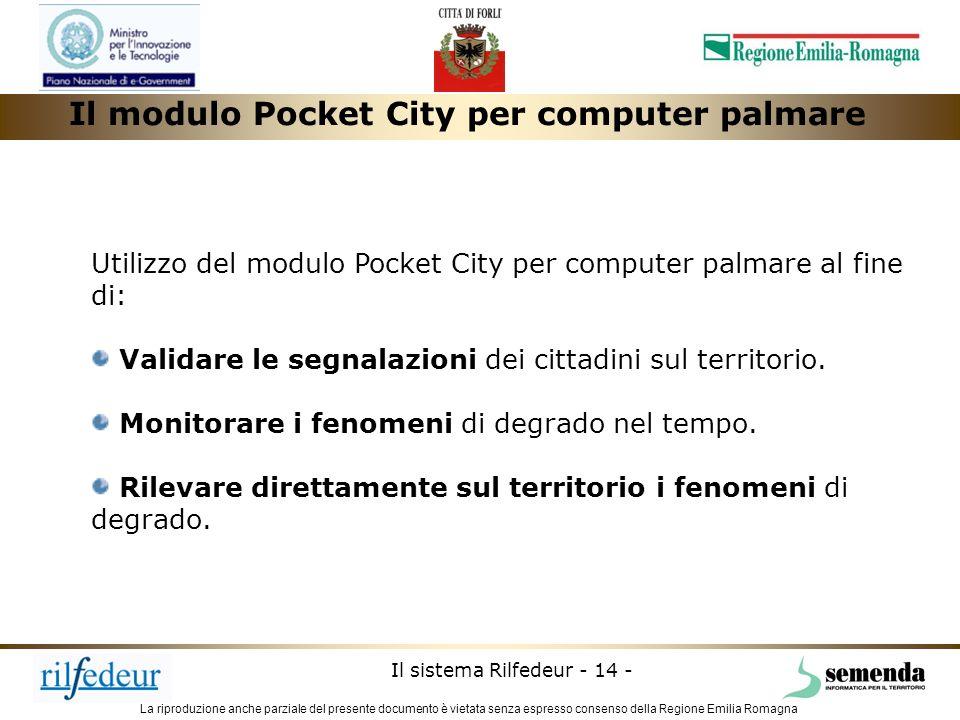 La riproduzione anche parziale del presente documento è vietata senza espresso consenso della Regione Emilia Romagna Il sistema Rilfedeur - 14 - Il mo