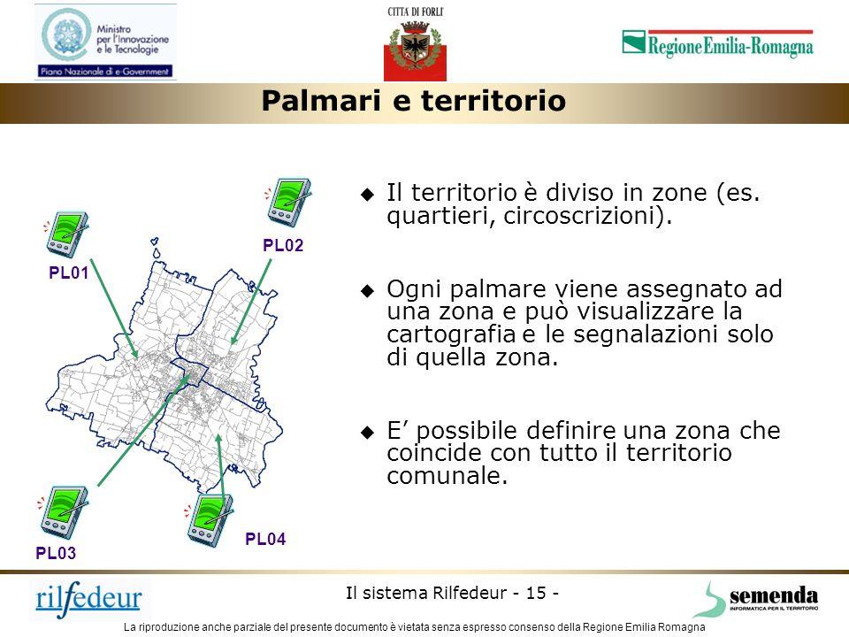 La riproduzione anche parziale del presente documento è vietata senza espresso consenso della Regione Emilia Romagna Il sistema Rilfedeur - 15 - PL01