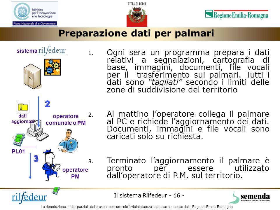 La riproduzione anche parziale del presente documento è vietata senza espresso consenso della Regione Emilia Romagna Il sistema Rilfedeur - 16 - PL01