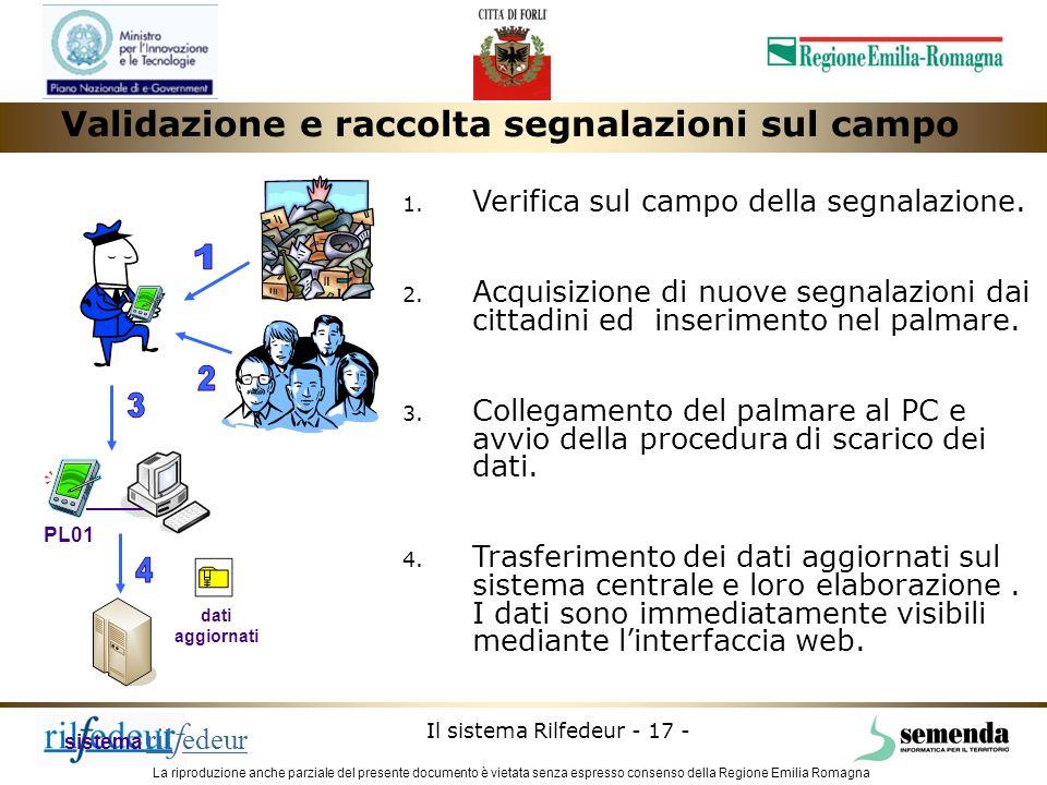 La riproduzione anche parziale del presente documento è vietata senza espresso consenso della Regione Emilia Romagna Il sistema Rilfedeur - 17 - PL01