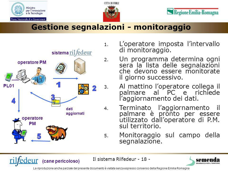 La riproduzione anche parziale del presente documento è vietata senza espresso consenso della Regione Emilia Romagna Il sistema Rilfedeur - 18 - opera