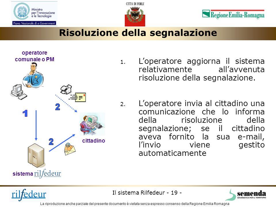 La riproduzione anche parziale del presente documento è vietata senza espresso consenso della Regione Emilia Romagna Il sistema Rilfedeur - 19 - opera