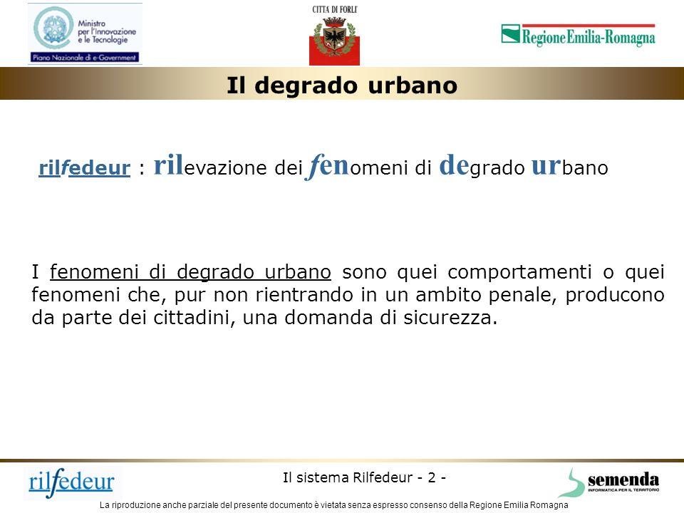 La riproduzione anche parziale del presente documento è vietata senza espresso consenso della Regione Emilia Romagna Il sistema Rilfedeur - 13 - operatore comunale o PM cittadino 1.