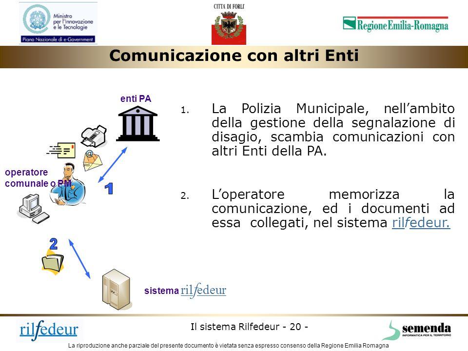 La riproduzione anche parziale del presente documento è vietata senza espresso consenso della Regione Emilia Romagna Il sistema Rilfedeur - 20 - opera