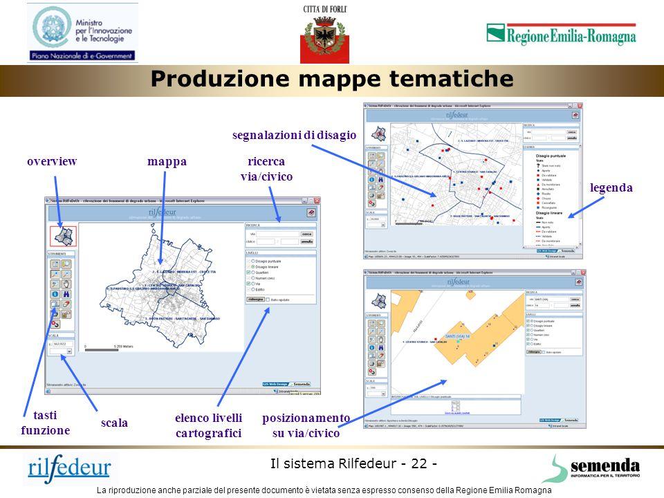 La riproduzione anche parziale del presente documento è vietata senza espresso consenso della Regione Emilia Romagna Il sistema Rilfedeur - 22 - legen