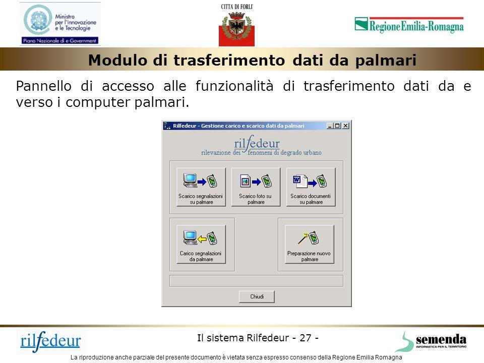 La riproduzione anche parziale del presente documento è vietata senza espresso consenso della Regione Emilia Romagna Il sistema Rilfedeur - 27 - Modul
