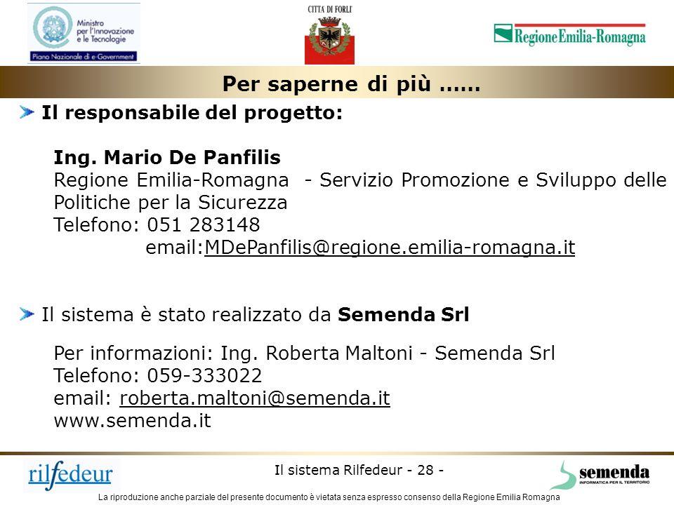 La riproduzione anche parziale del presente documento è vietata senza espresso consenso della Regione Emilia Romagna Il sistema Rilfedeur - 28 - Per s