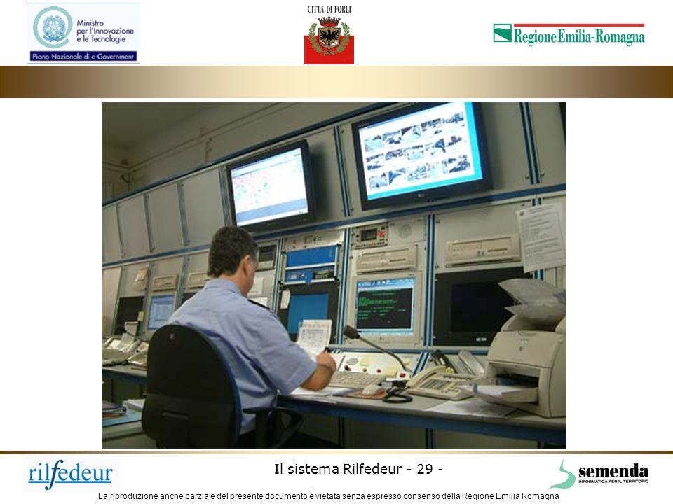 La riproduzione anche parziale del presente documento è vietata senza espresso consenso della Regione Emilia Romagna Il sistema Rilfedeur - 29 -