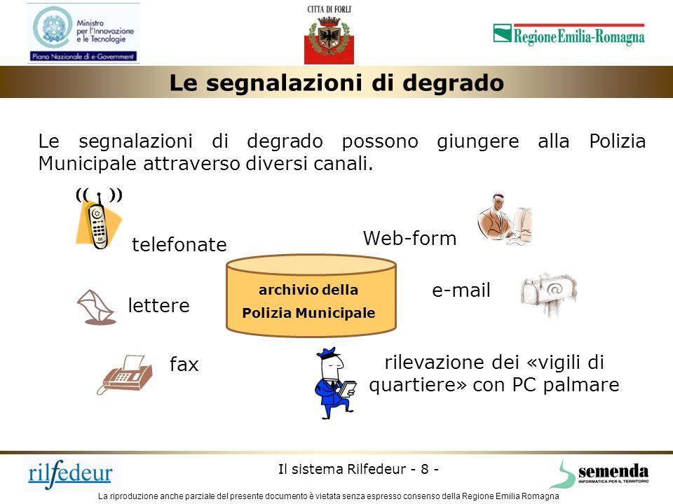 La riproduzione anche parziale del presente documento è vietata senza espresso consenso della Regione Emilia Romagna Il sistema Rilfedeur - 9 - Sede P.M.