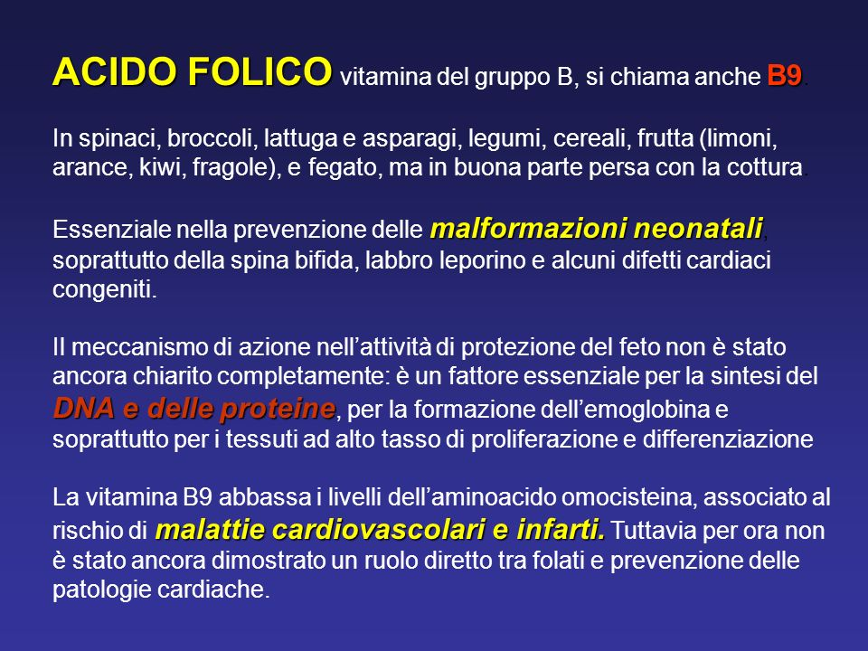 ACIDO FOLICO B9 ACIDO FOLICO vitamina del gruppo B, si chiama anche B9.