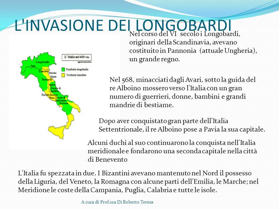 L'INVASIONE DEI LONGOBARDI A cura di Prof.ssa Di Roberto Teresa Nel corso del VI secolo i Longobardi, originari della Scandinavia, avevano costituito