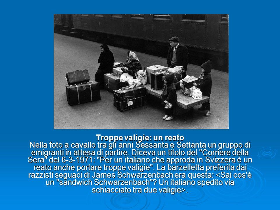 Troppe valigie: un reato Nella foto a cavallo tra gli anni Sessanta e Settanta un gruppo di emigranti in attesa di partire. Diceva un titolo del