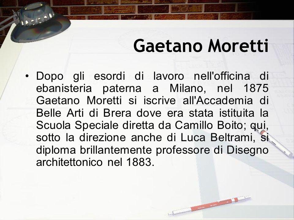 Gaetano Moretti Dopo gli esordi di lavoro nell'officina di ebanisteria paterna a Milano, nel 1875 Gaetano Moretti si iscrive all'Accademia di Belle Ar