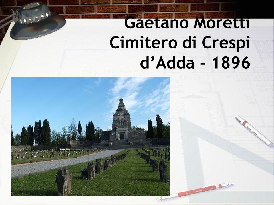 Gaetano Moretti Cimitero di Crespi dAdda - 1896