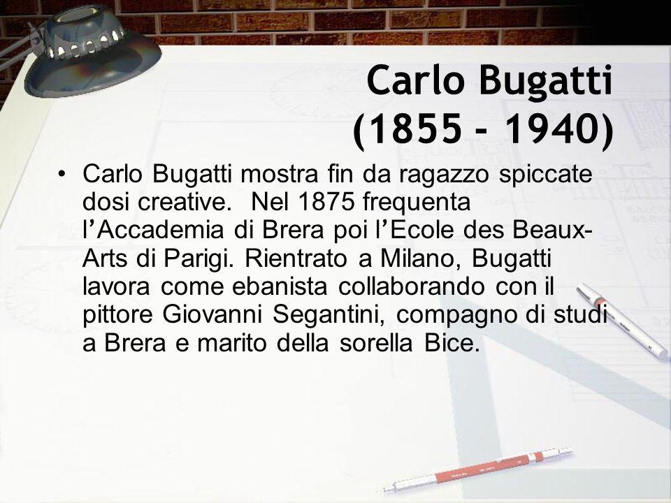 Carlo Bugatti (1855 - 1940) Carlo Bugatti mostra fin da ragazzo spiccate dosi creative. Nel 1875 frequenta l Accademia di Brera poi l Ecole des Beaux-