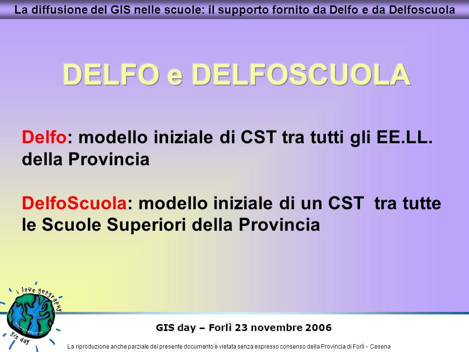 GIS day – Forlì 23 novembre 2006 La riproduzione anche parziale del presente documento è vietata senza espresso consenso della Provincia di Forlì - Ce