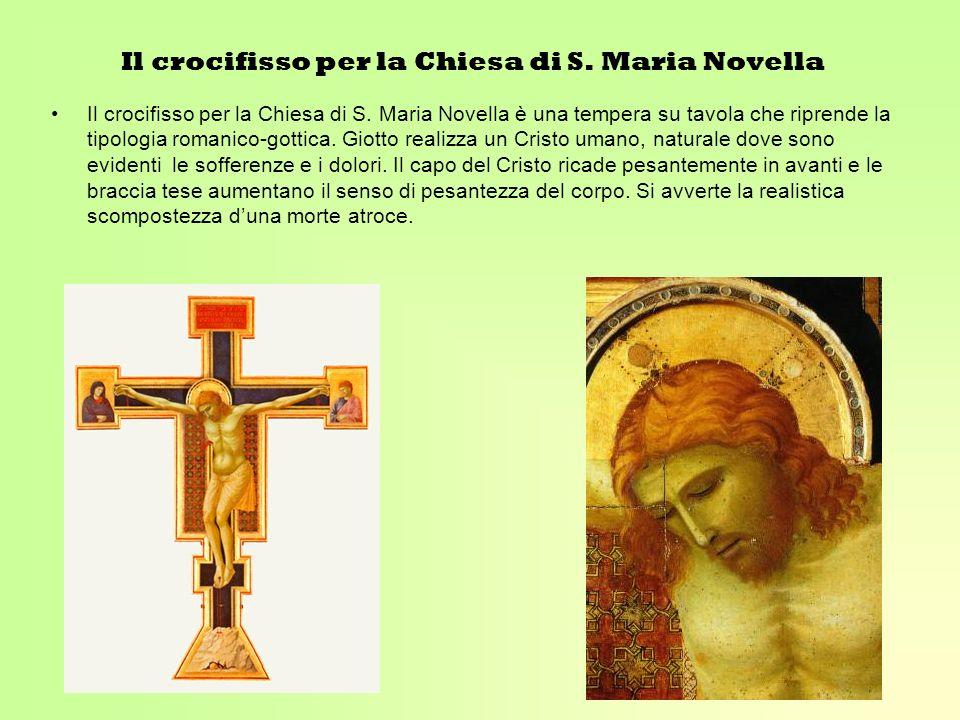 Il crocifisso per la Chiesa di S. Maria Novella Il crocifisso per la Chiesa di S. Maria Novella è una tempera su tavola che riprende la tipologia roma