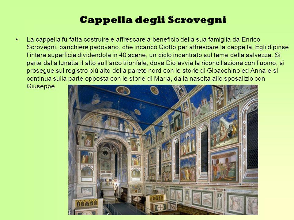 Cappella degli Scrovegni La cappella fu fatta costruire e affrescare a beneficio della sua famiglia da Enrico Scrovegni, banchiere padovano, che incar