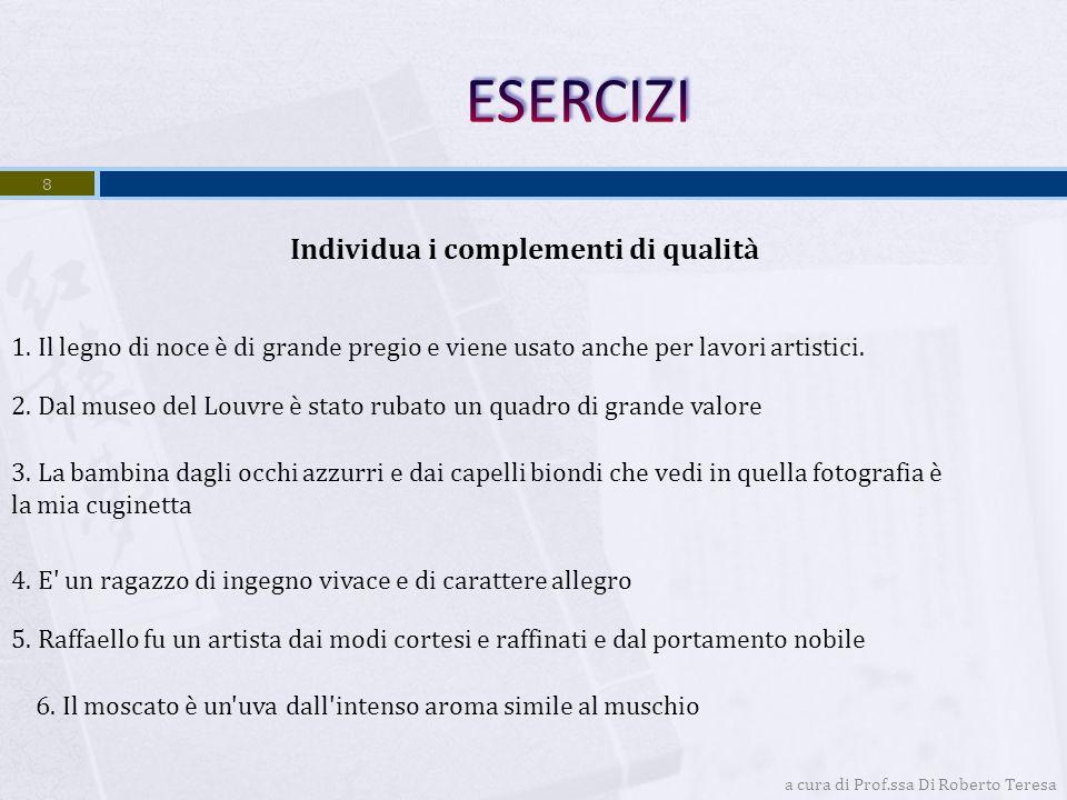 a cura di Prof.ssa Di Roberto Teresa 7 Riconosci e distingui i complementi di denominazione e di specificazione. 1. Il centro di Milano è congestionat