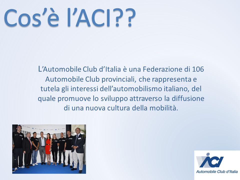 L Automobile Club dItalia è una Federazione di 106 Automobile Club provinciali, che rappresenta e tutela gli interessi dellautomobilismo italiano, del quale promuove lo sviluppo attraverso la diffusione di una nuova cultura della mobilità.