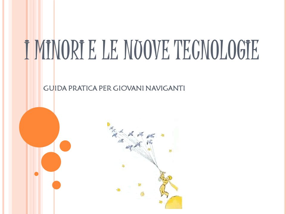 I MINORI E LE NUOVE TECNOLOGIE GUIDA PRATICA PER GIOVANI NAVIGANTI