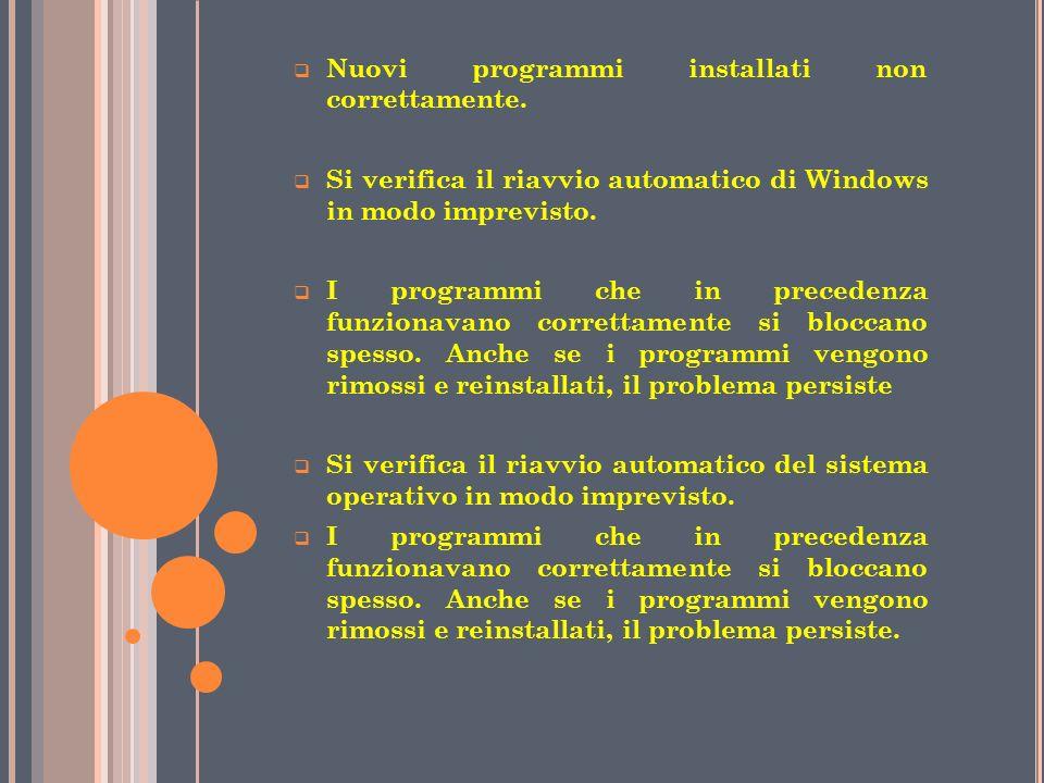 Nuovi programmi installati non correttamente. Si verifica il riavvio automatico di Windows in modo imprevisto. I programmi che in precedenza funzionav