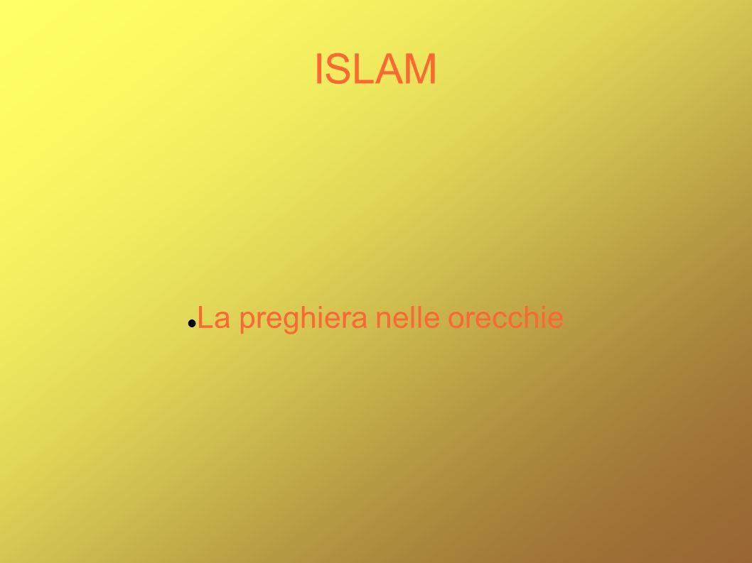 ISLAM La preghiera nelle orecchie