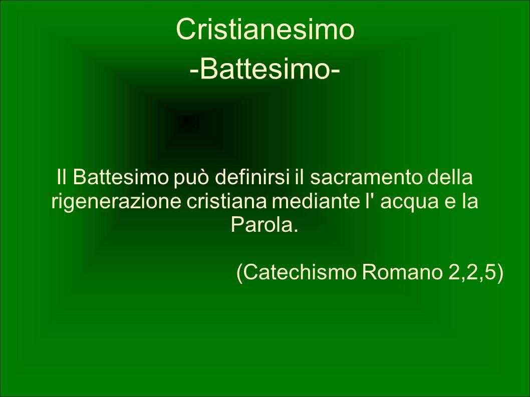 Il Battesimo può definirsi il sacramento della rigenerazione cristiana mediante l' acqua e la Parola. (Catechismo Romano 2,2,5)