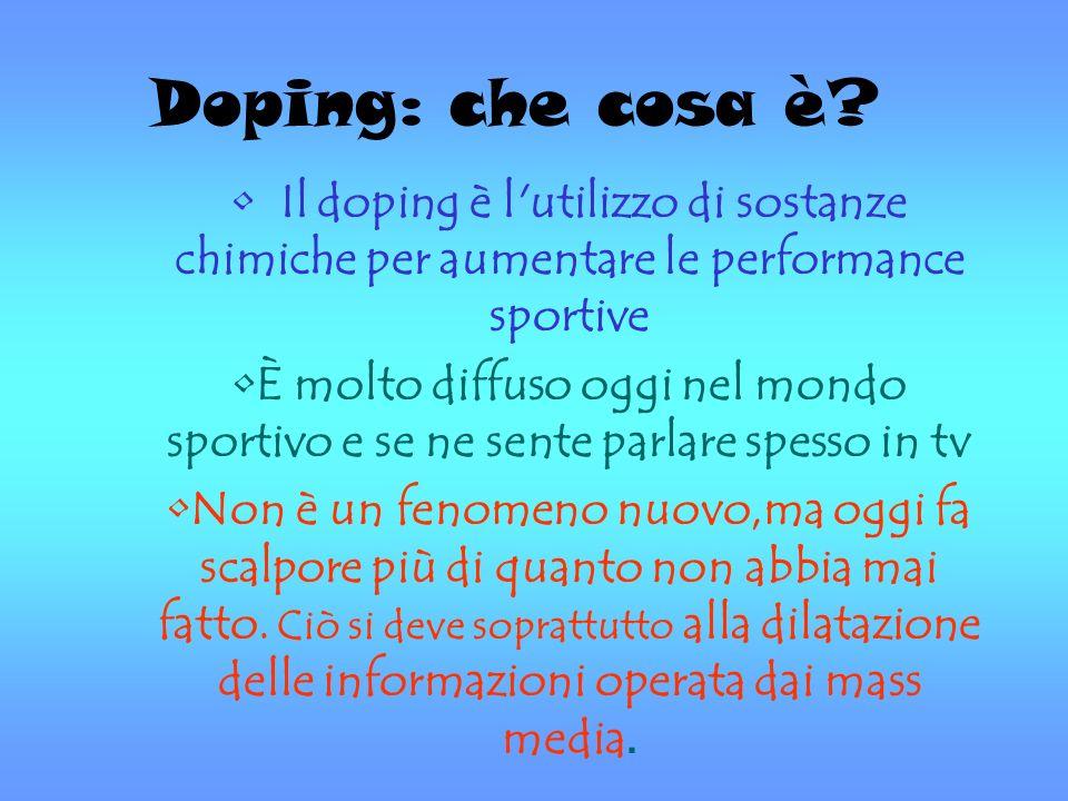 Doping: che cosa è? Il doping è l'utilizzo di sostanze chimiche per aumentare le performance sportive È molto diffuso oggi nel mondo sportivo e se ne
