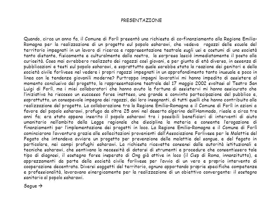 PRESENTAZIONE Quando, circa un anno fa, il Comune di Forlì presentò una richiesta di co-finanziamento alla Regione Emilia- Romagna per la realizzazion