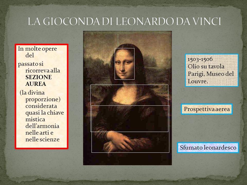 In molte opere del passato si ricorreva alla SEZIONE AUREA (la divina proporzione) considerata quasi la chiave mistica dellarmonia nelle arti e nelle