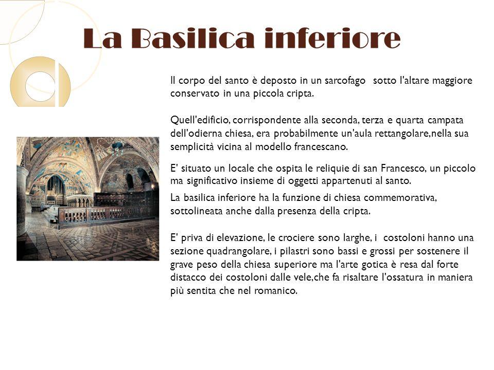 La Basilica inferiore Il corpo del santo è deposto in un sarcofago sotto l'altare maggiore conservato in una piccola cripta. Quell'edificio, corrispon