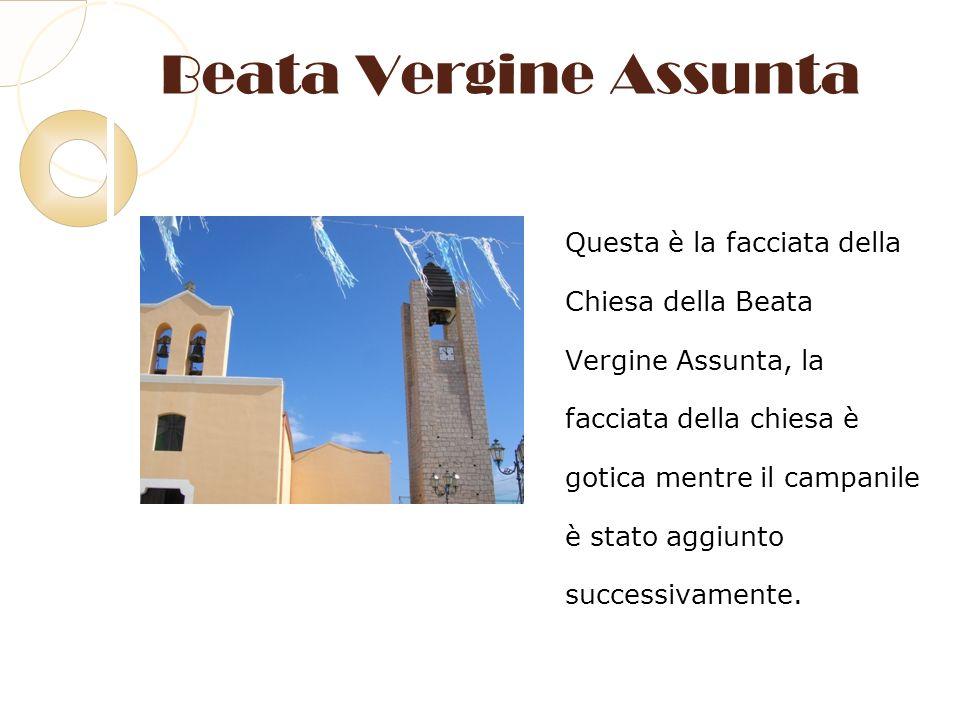 Beata Vergine Assunta Questa è la facciata della Chiesa della Beata Vergine Assunta, la facciata della chiesa è gotica mentre il campanile è stato agg