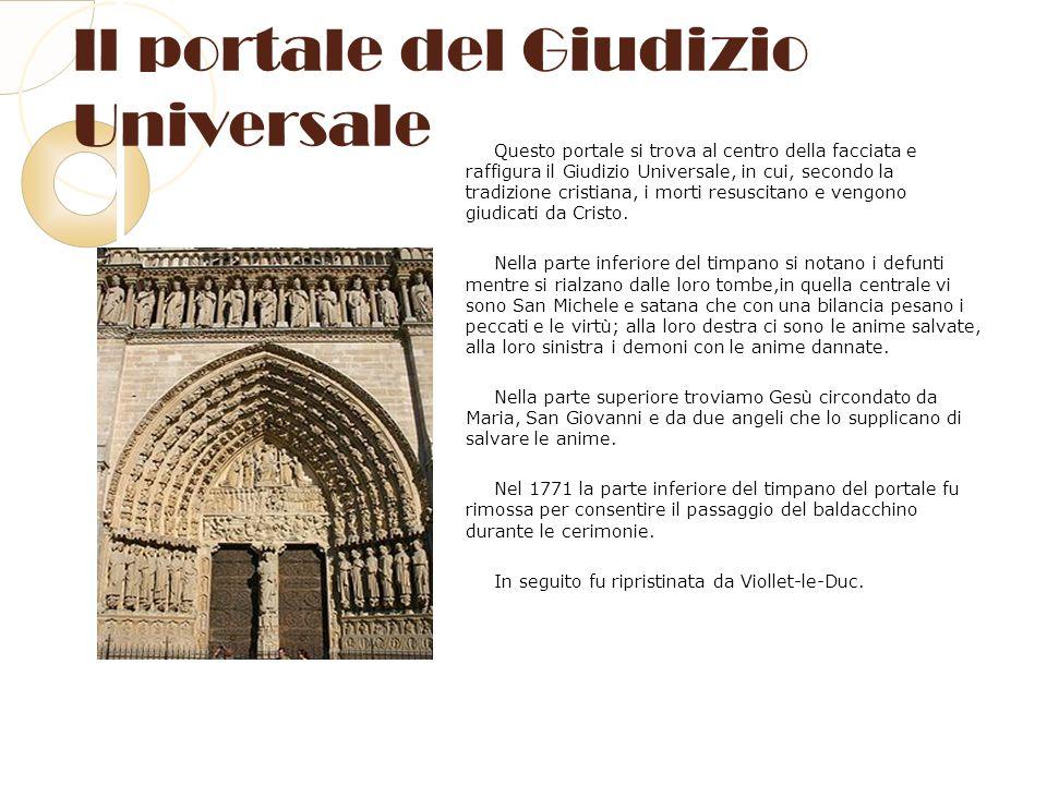 Il portale del Giudizio Universale Questo portale si trova al centro della facciata e raffigura il Giudizio Universale, in cui, secondo la tradizione