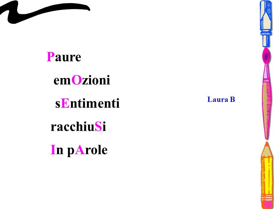 Paure emOzioni sEntimenti racchiuSi In pArole Laura B