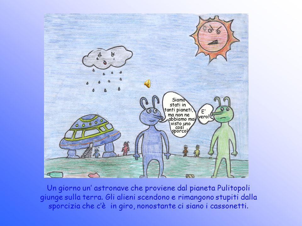 Un giorno un astronave che proviene dal pianeta Pulitopoli giunge sulla terra.