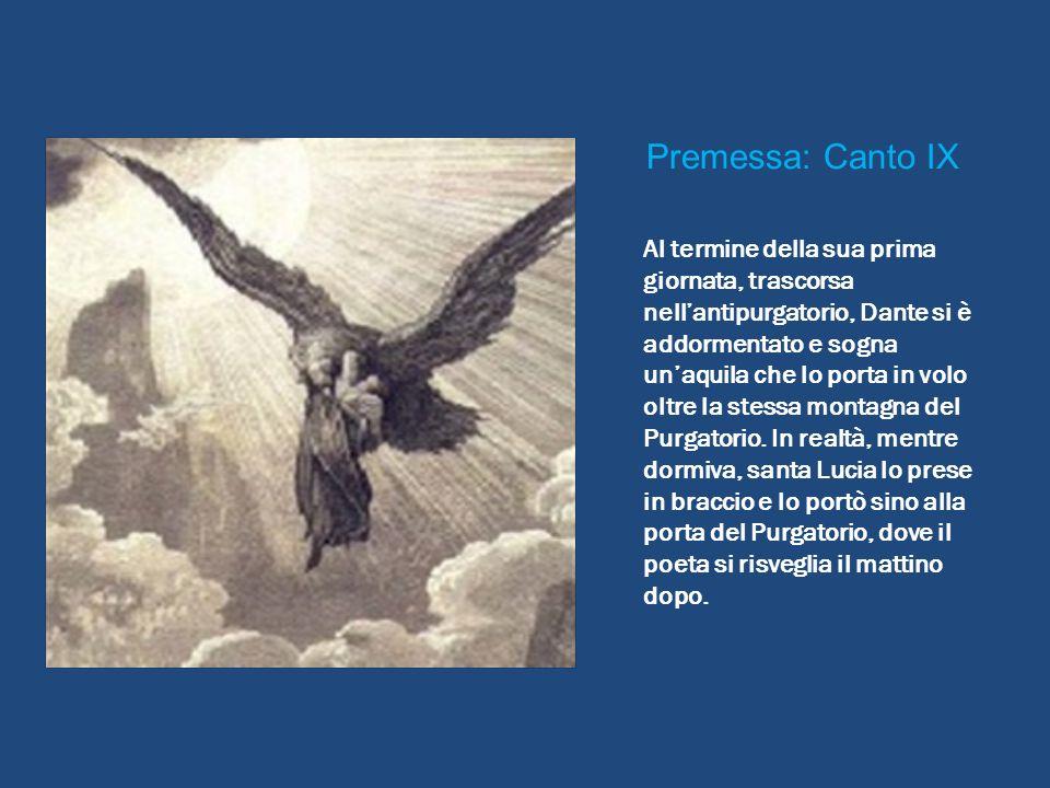 Al termine della sua prima giornata, trascorsa nellantipurgatorio, Dante si è addormentato e sogna unaquila che lo porta in volo oltre la stessa monta