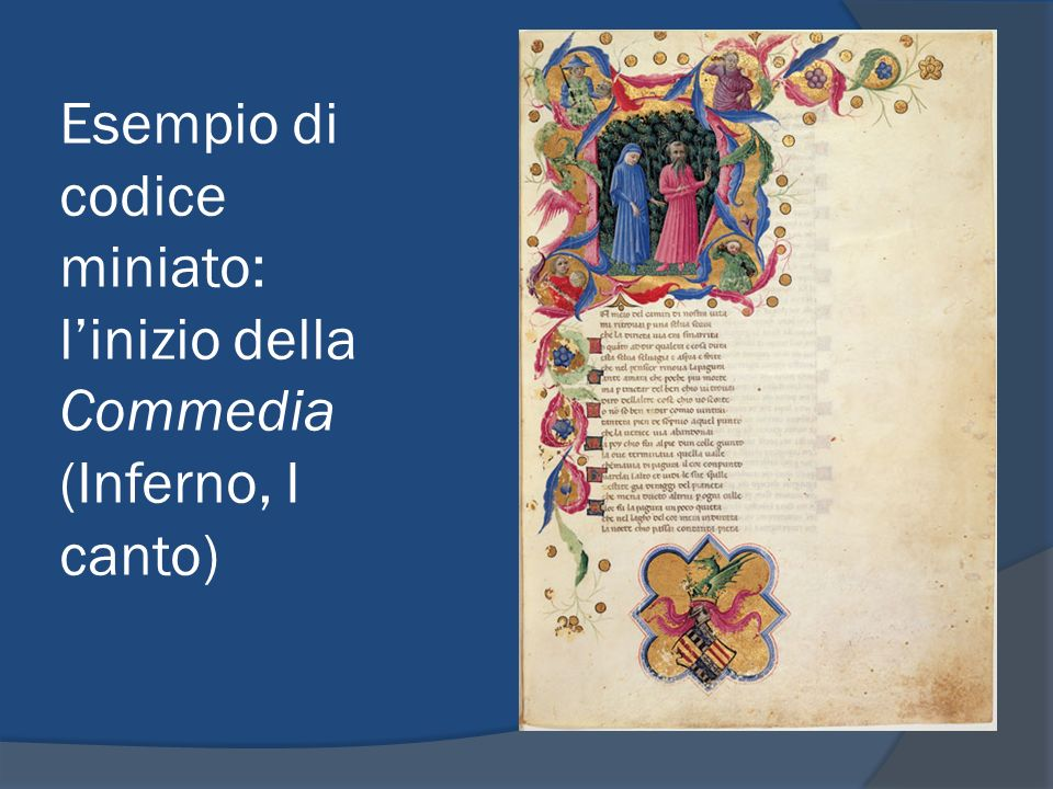 Esempio di codice miniato: linizio della Commedia (Inferno, I canto)